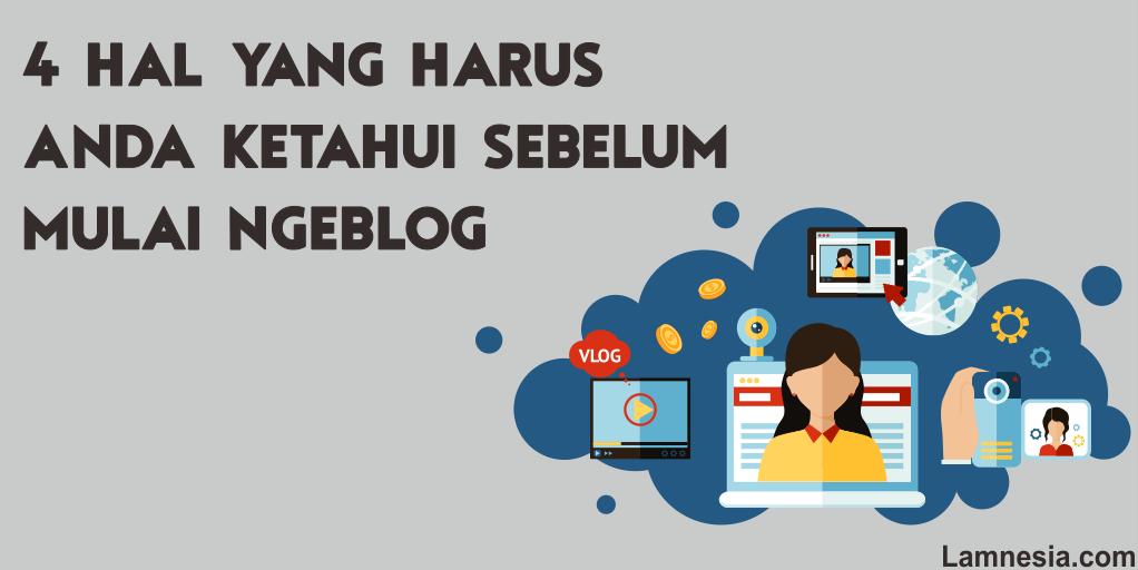 4 Hal yang Harus Anda Ketahui Sebelum Mulai Ngeblog