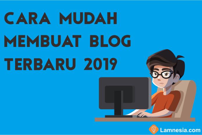 Cara Mudah Membuat Blog Terbaru 2019