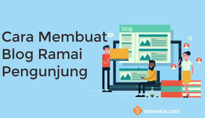 Cara Membuat Blog Ramai Pengunjung