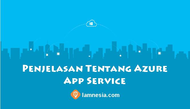 Penjelasan Tentang Azure App Service