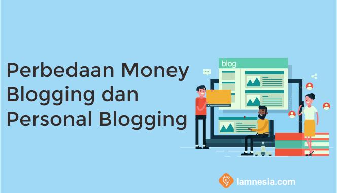 Perbedaan Money Blogging dan Personal Blogging
